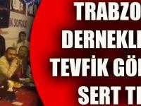 Trabzonlu Derneklerden Tevfik Göksu'ya Sert Tepki: