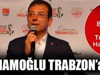 Ekrem İmamoğlu Trabzon'a Geliyor