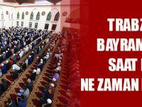 Trabzon Bayram Namazı Saat Kaçta, Ne Zaman Kılınacak?