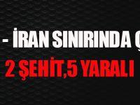 Türkiye-İran Sınırında Çatışma: 2 Şehit, 5 Asker Yaralı.