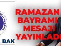 Mustafa Bak Ramazan Bayramı Münasebetiyle Bir Mesaj Yayınladı.