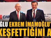 Kılıçdaroğlu Ekrem İmamoğlu'nu Nasıl Keşfettiğini Anlattı