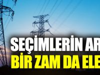 Seçimlerin Ardından Bir Zam Da Elektriğe!