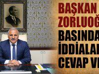 Başkan Zorluoğlu, Yaygın Basında Yer Alan İddialara Cevap Verdi