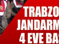 Trabzon İl Jandarma Komutanlığı Ekiplerince 4 Eve Baskın Yapıldı.