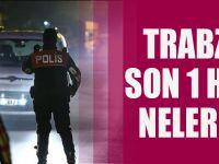 Trabzon'da Son Bir Haftada Asayiş Yönünden Bakın Neler Oldu?