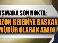 Kadrolaşmada Son Nokta: AKP'li Trabzon Belediye Başkanı Kendini Müdür Atadı