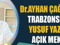 Dr. Ayhan Çağılçı'dan Trabzonsporlu Yusuf Yazıcı'ya Açık Mektup;