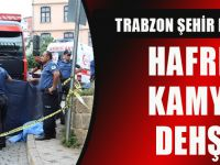 Trabzon Şehir Merkezinde Hafriyat Kamyonu Dehşeti