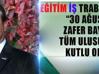 Eğitim İş Trabzon Şubesinden 30 Ağustos Zafer Bayramı Mesajı!