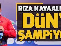 Rıza Kayaalp 4. Kez Dünya Şampiyonu.