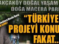 """""""Akçaköy Doğal Yaşam Alanı Ve Doğa Macera Parkı"""" Destek Bekliyor"""