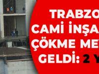 Trabzon'da Cami İnşaatında Çökme Meydana Geldi: 2 Yaralı