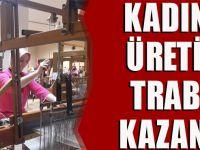 Kadınlar Üretiyor, Trabzon Kazanıyor