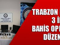 Trabzon Merkezli 3 İlde Bahis Operasyonu Düzenlendi