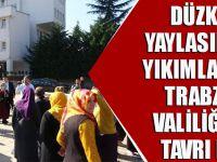 Düzköy'deki Yıkımlar İçin Trabzon Valiliği'nin Tavrı Net