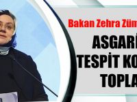 Bakan Zehra Zümrüt Selçuk: Asgari Ücret Tespit Komisyonu Toplanıyor