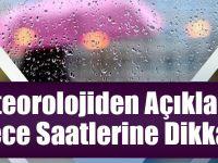 Meteoroloji'den Açıklama: Gece Saatlerine Dikkat!