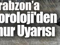 Trabzon'a Yağmur Uyarısı!