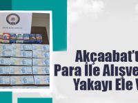 Akçaabat'ta Sahte Para İle Alışveriş Yaptılar Yakayı Ele Verdiler