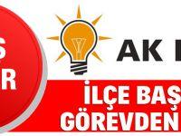 AKP İlçe Başkanı Görevden Alındı!