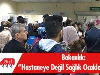 Sağlık Bakanlığından Acil Servis Duyurusu: Hastaneye Değil Sağlık Ocaklarına Gidin