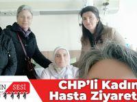 CHP'li Kadınlar Hasta Ziyaretinde