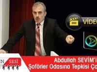 Abdullah Sevim'in Şoförler Odasına Tepkisi Çok Sert Oldu!