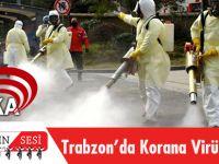 Trabzon'da Korona Virüsü Alarmı!