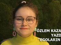 """Özlem Kazancıoğlu Yazdı:""""Egoların Savaşı"""""""