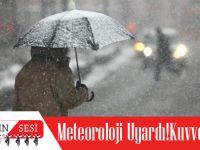 Meteoroloji Uyardı! Kuvvetli Geliyor