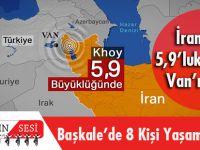 İran'daki 5,9'luk Deprem Van'ı Vurdu: Başkale'de 8 Kişi Yaşamını Yitirdi