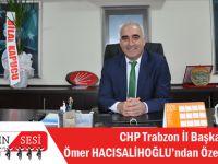CHP Trabzon İl Başkanı Ömer Hacısalihoğlu'ndan Özel Açıklamalar!
