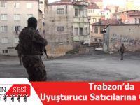 Trabzon'da Uyuşturucu Satıcılarına Operasyon