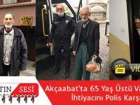 Akçaabat'ta 65 Yaş Üstü Vatandaşların İhtiyacını Polis Karşılıyor!