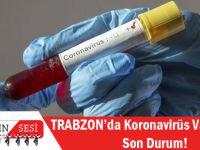Trabzon'da Koronavirüs Vakalarında Son Durum