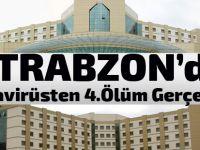 Trabzon'da Koronvirüsten 4. Ölüm Gerçekleşti!
