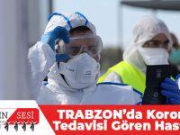 Trabzon'da Koronavirüs Tedavisi Gören Hasta Sayısı