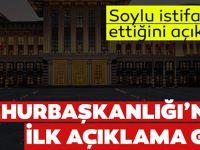 Süleyman Soylu'nun İstifa Kararının Ardından Cumhurbaşkanlığı'ndan İlk Açıklama Geldi