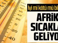 Ülke Genelinde Kuzey Afrika Sıcakları Etkili Olacak.