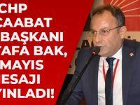 CHP Akçaabat İlçe Başkanı Mustafa Bak,19 Mayıs İle İlgili Mesaj Yayınladı!