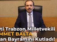AK Parti Trabzon Milletvekili Muhammet Balta,Ramazan Bayramını Kutladı!