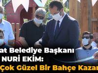 Akçaabat Belediye Başkanı Osman Nuri Ekim, İlçeye Çok Güzel Bir Bahçe Kazandırıldı
