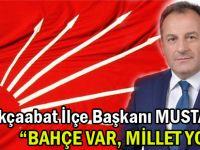 """CHP Akçaabat İlçe Başkanı Mustafa Bak,""""Bahçe Var, Millet Yok"""""""