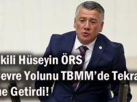 Hüseyin Örs, Trabzon Güney Çevre Yolunu TBMM'de Tekrar Gündeme Getirdi!