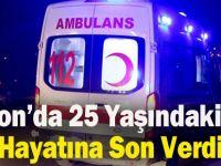 Trabzon'da 25 Yaşındaki Genç Hayatına Son Verdi