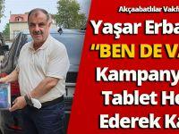 """Akçaabatlılar Vakfı Başkanı Yaşar Erbaşaran """"Ben De Varım""""Kampanyasına Tablet Hediye Ederek Katıldı!"""