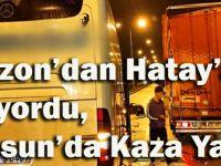Trabzon'dan Hatay'a Giden Yolcu Otobüsü Samsun'da Kaza Yaptı