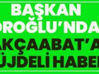 Başkan Zoroğlu'ndan Akçaabat'a Müjdeli Haber!