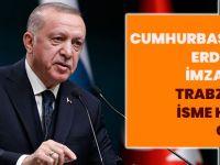 Cumhurbaşkanı Erdoğan İmzaladı! Trabzonlu İsme Kritik Görev